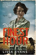Their Finest Hour and a Half. Lissa Evans