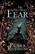 Wise Man's Fear. by Patrick Rothfuss