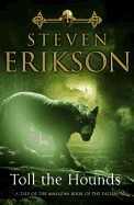 Toll the Hounds (Malazan Book 8)