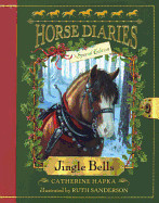 Jingle Bells (Horse Diaries Special Edition) (Bound for Schools & Libraries)
