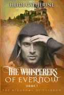 Whisperers of Evernow: Book 1 the Kingdoms of Evernow