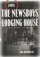 Newsboys' Lodging-House: Or the Confessions of William James