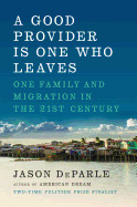 Good Provider Is One Who Leaves: One Family and Migration in the 21st Century