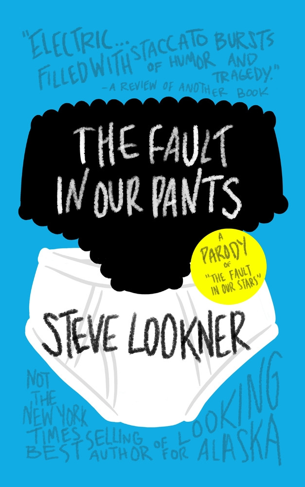 The Fault in Our Pants: a Parody of the Fault in Our Stars
