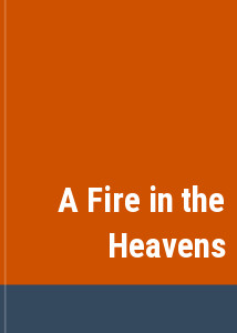 A Fire in the Heavens