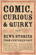 Comic Curious and Quirky: News Stories from Centuries Past