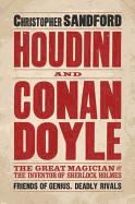 Houdini and Conan Doyle. Christopher Sandford