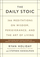 Daily Stoic: 366 Meditations on Wisdom, Perseverance, and the Art of Living