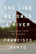 Line Becomes a River: Dispatches from the Border