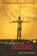 Physics of Consciousness: The Quantum Mind and the Meaning of Life (Revised)