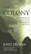 Colony: The Harrowing True Story of the Exiles of Molokai