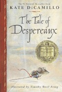 Tale of Despereaux: Being the Story of a Mouse, a Princess, Some Soup and a Spool of Thread