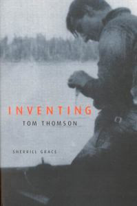 Inventing Tom Thomson: From Biographical Fictions to Fictional Autobiographies and Reproductions