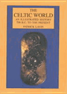 Celtic World: An Illustrated History