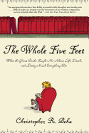 Whole Five Feet: What the Great Books Taught Me about Life, Death, and Pretty Much Everthing Else