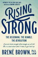 Rising Strong: The Reckoning. the Rumble. the Revolution