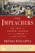 Impeachers: The Trial of Andrew Johnson and the Dream of a Just Nation