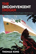 Inconvenient Indian: A Curious Account of Native People in North America