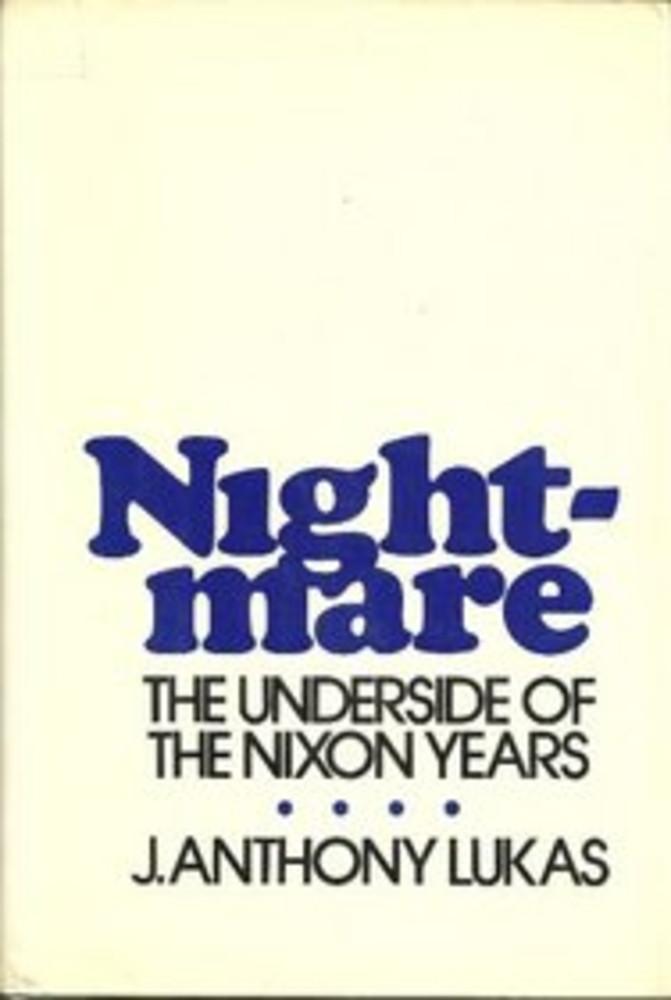 Nightmare: The Underside of the Nixon Years