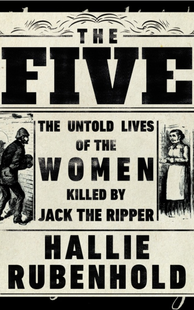The Five: the Lives of Jack the Ripper's Women