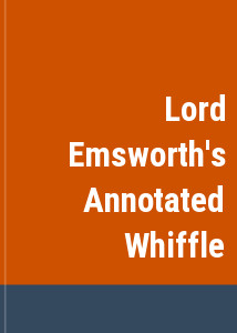Lord Emsworth's Annotated Whiffle