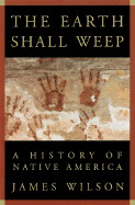 Earth Shall Weep: A History of Native America (American)