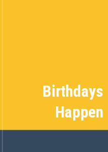 Birthdays Happen