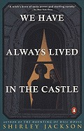 We Have Always Lived in the Castle (Bound for Schools & Libraries)