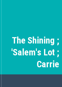 The Shining ; 'Salem's Lot ; Carrie