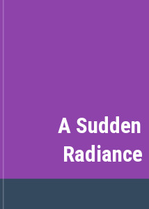 A Sudden Radiance