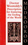 Dr Wooreddy's Prescription for Enduring the Ending of the World (UK)