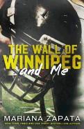 Wall of Winnipeg and Me