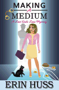 Making a Medium: A Lost Souls Lane Mystery