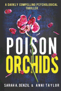 Poison Orchids: A darkly compelling psychological thriller