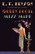 Queen Lucia & Miss Mapp: The Mapp & Lucia Novels