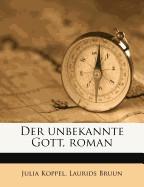 Unbekannte Gott, Roman