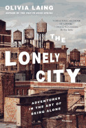 Lonely City: Adventures in the Art of Being Alone