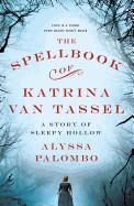 Spellbook of Katrina Van Tassel: A Story of Sleepy Hollow