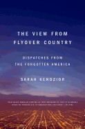 View from Flyover Country: Dispatches from the Forgotten America