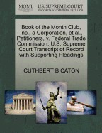 Book of the Month Club, Inc., a Corporation, et al., Petitioners, V. Federal Trade Commission. U.S. Supreme Court Transcript of Record with Supporting