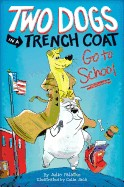Two Dogs in a Trench Coat Go to School, Book 1
