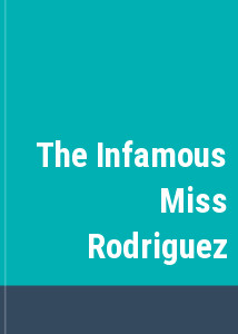 The Infamous Miss Rodriguez
