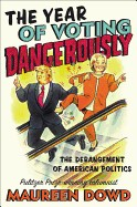 Year of Voting Dangerously: The Derangement of American Politics