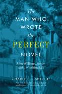 Man Who Wrote the Perfect Novel: John Williams, Stoner, and the Writing Life