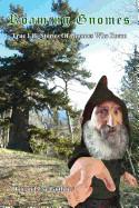 Roaming Gnomes: True Life Stories of Gnomes That Roam