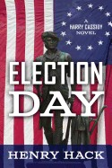 Election Day: A Harry Cassidy Novel