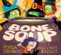 Bone Soup: A Spooky, Tasty Tale