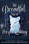 Dreadful Tale of Prosper Redding