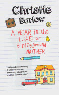 Year in the Life of a Playground Mother