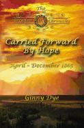 Carried Forward by Hope (#5 in the Bregdan Chronicles Historical Fiction Series): # 5 in the Bregdan Chronicles Historical Fiction Romance Series)